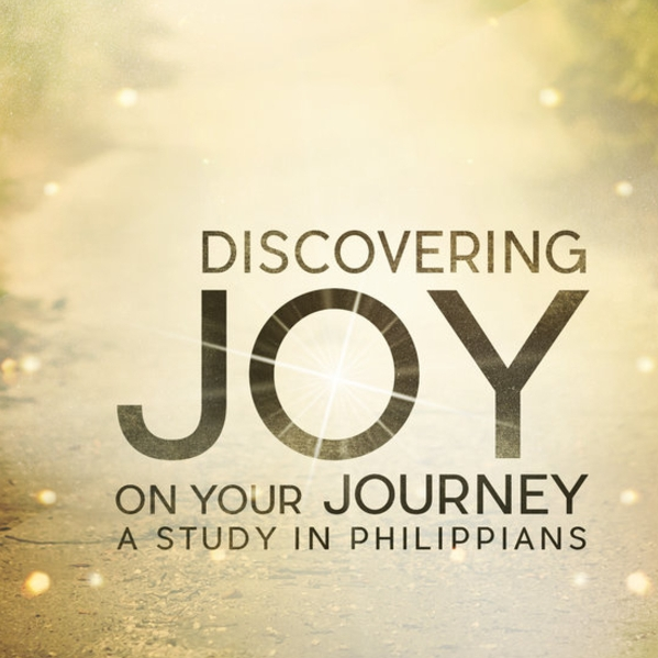 Discovering Joy in the Journey - A study in Philippians