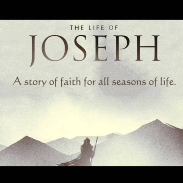 Faith For All Seasons: The Life of Joseph